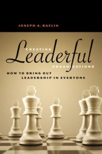 Creating Leaderful Organizations
