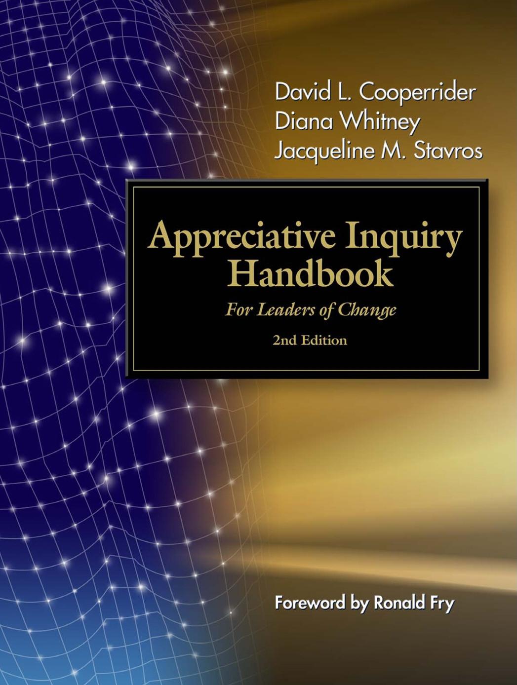 appreciative inquiry new model of change The appreciative inquiry model  the most powerful force for change is a new  large scale appreciative inquiries.